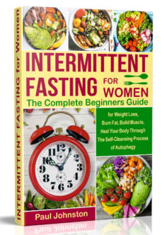 Intermittent Fasting for Women: The Complete Beginners Guide for Weight Loss , Burn Fat, Build Muscle, Heal Your Body Through The Self-Cleansing Process