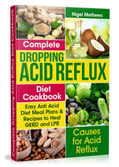 Complete Dropping Acid Reflux Diet Cookbook