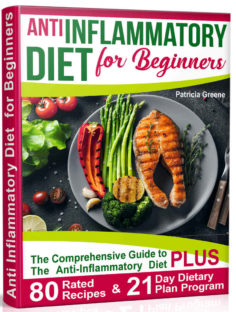 Anti Inflammatory Diet for Beginners: A Comprehensive Guide to The Anti-Inflammatory Diet
