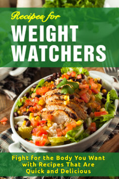 Recipes for Weight Watchers: Fight for the Body You Want with Recipes That Are Quick and Delicious