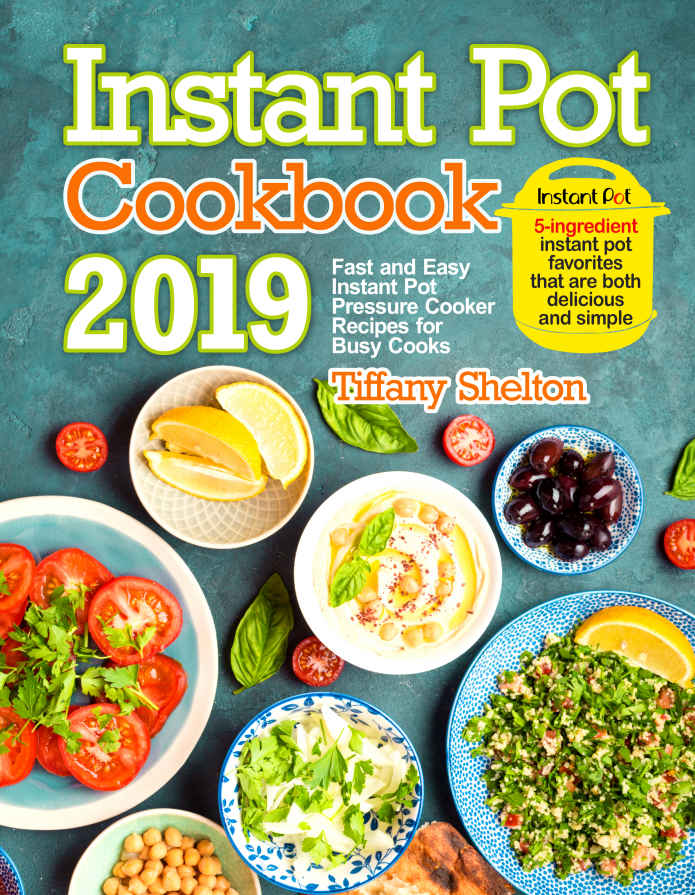 Instant Pot Cookbook 2019: Fast and Easy Instant Pot Pressure Cooker Recipes for Busy Cooks