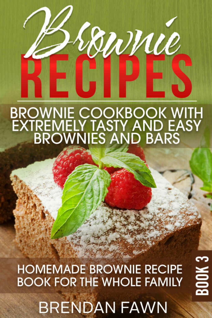 Brownie Recipes: Brownie Cookbook with Extremely Tasty and Easy Brownies and Bars