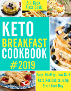 Keto Breakfast Cookbook: Easy, Healthy, Low Carb Keto Recipes to Jump-Start Your Day