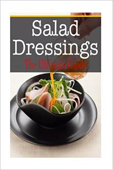 Salad Dressings: The Ultimate Guide