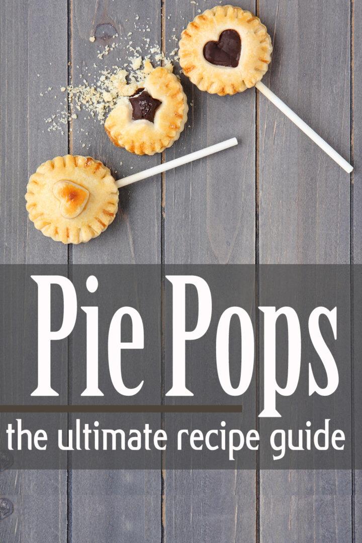 Pie Pops – The Ultimate Recipe Guide