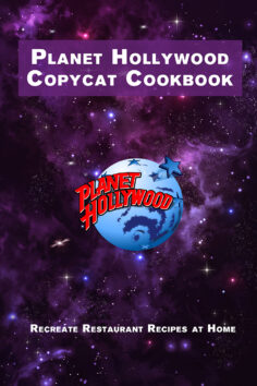Planet Hollywood Copycat Cookbook: Recreate Restaurant Recipes at Home
