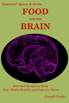 Food for the Brain: Diet and Recipes to Keep Your Brain Healthy and Improve Focus