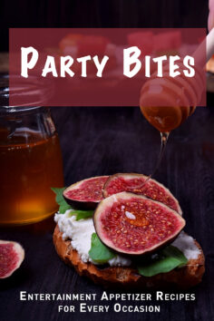 Party Bites: Entertainment Appetizer Recipes for Every Occasion