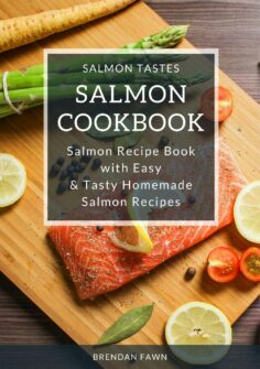 Salmon Cookbook: Salmon Recipe Book with Easy & Tasty Homemade Salmon Recipes