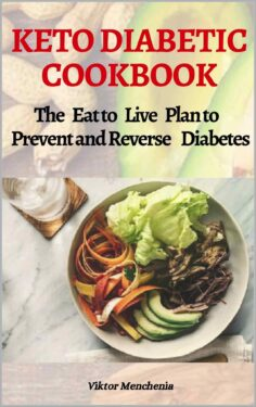 Keto Diabetic Cookbook: The Eat to Live Plan to Prevent and Reverse Diabetes
