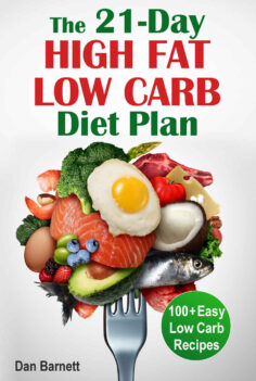 The 21-Day High Fat Low Carb Diet Plan: 100+ Easy Low Carb Recipes