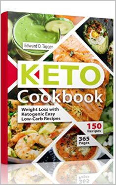 Keto Cookbook: Weight Loss with Ketogenic Easy Low-Carb Recipes