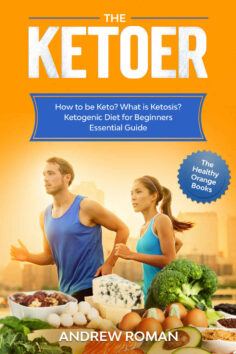 The Ketoer: How to be Keto? What is Ketosis? Ketogenic Diet for Beginners Essential Guide