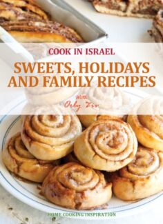 Sweets, Holidays and Family Recipes – Israeli-Mediterranean Cookbook