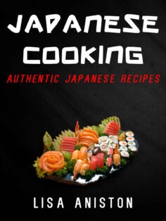 Japanese Cooking: Authentic Japanese Recipes