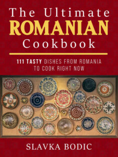 The Ultimate Romanian Cookbook