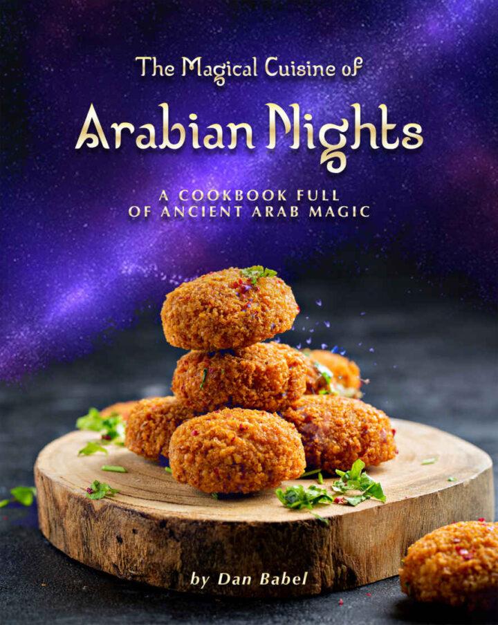 The Magical Cuisine of Arabian Nights