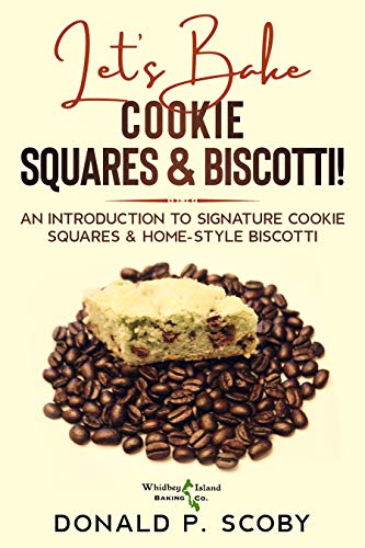 Let's Bake Cookie Squares and Biscotti