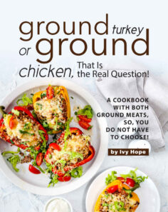 Ground Turkey or Ground Chicken, That is the Real Question!