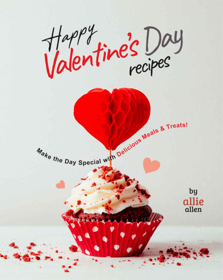 Happy Valentine's Day Recipes