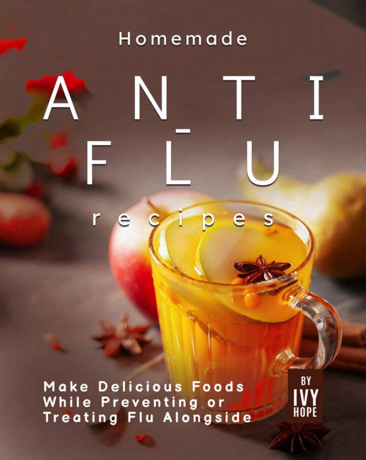 Homemade Anti-Flu Recipes