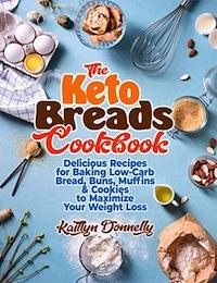 The Keto Breads Cookbook