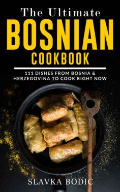 The Ultimate Bosnian Cookbook
