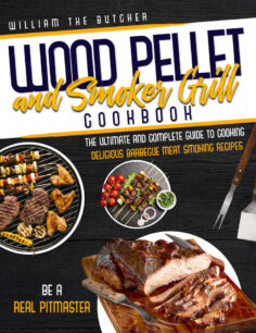 Wood Pellet and Smoker Grill Cookbook