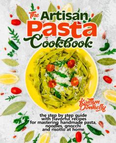 The Artisan Pasta Cookbook