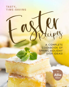 Tasty, Time-Saving Easter Recipes