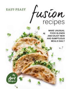 Easy-Peasy Fusion Recipes