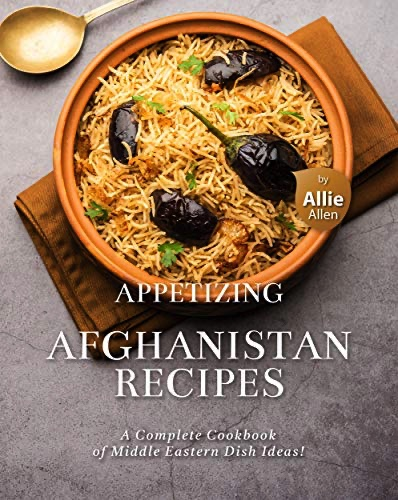 Appetizing Afghanistan Recipes