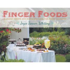 Finger Foods: Elegant Treats and Bite-Sized Eats for Every Occasion