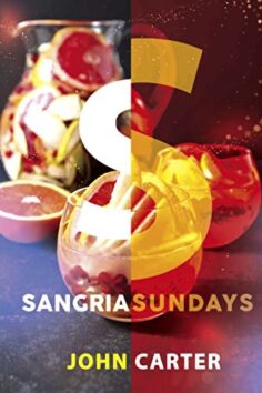 Sangria Sundays: 470+Recipes of Sangrias, Cocktails, and Other Alcoholic Party Drinks!