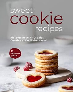 Sweet Cookie Recipes: Discover How the Cookies Crumble at the White House!