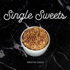 Single Sweets: Delicious, Allergen-Free, Microwave Desserts