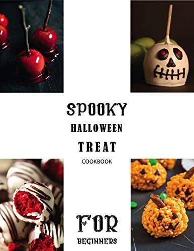 Spooky Halloween Treats Cookbook: For beginners