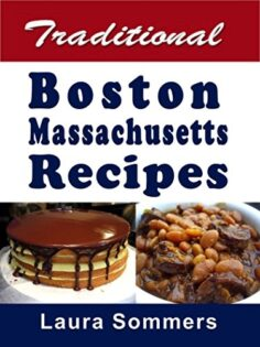 Traditional Boston Massachusetts Recipes: Cookbook Full of Recipes From Boston, Massachusetts